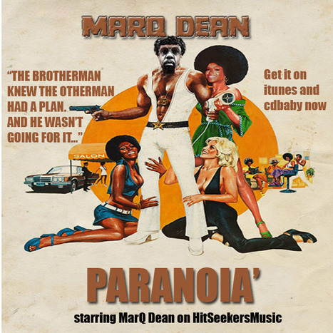 "MarQ Dean 'PARANOIA' get it on itunes and cdbaby now ""The Brotherman has a plan..."" 