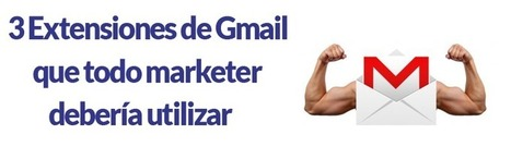 3 extensiones de Gmail que todo Marketer debería utilizar | Marketing relazionale e Social Media | Scoop.it
