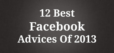 You must know About 12 Best Facebook Advices Of 2013 | Facebook Tips | Scoop.it