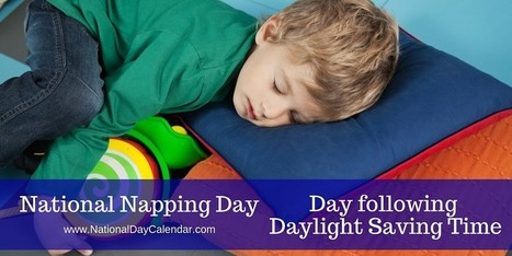NATIONAL NAPPING DAY - Day After Return of Daylight Saving Time | Middays with Becky in DC | Scoop.it