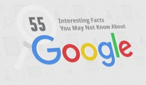 55 Awesome Facts You Never Knew About Google | Aprendiendo a Distancia | Scoop.it