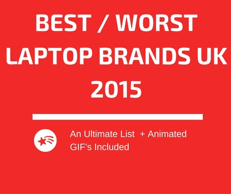 Ultimate List Of Best, Worst & Most Reliable Laptop Brands In 2015/2016 | Health & Digital Tech Magazine - 2016 | Scoop.it