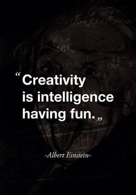 Creativity is Intelligence Having Fun | Create! Words or Otherwise | Scoop.it