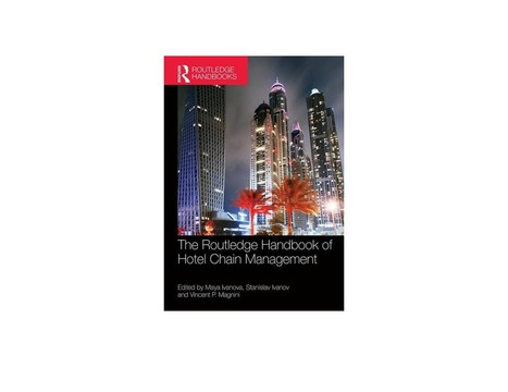 The Routledge handbook of hotel chain management - avec la participation de Peter O'Connor | ESSEC Latest Publications | Scoop.it