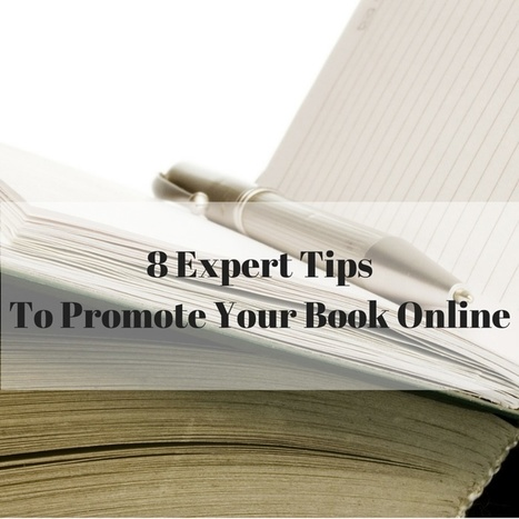 8 Expert Tips To Promote Your Book Online | Book Promotion and Marketing | Scoop.it