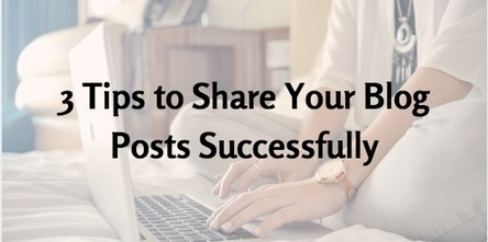 3 Tips to Share Your Blog Posts Successfully | Business in a Social Media World | Scoop.it