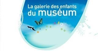 La galerie - MNHN - Galerie des enfants   Tourisme en Famille - Pistes à suivre   Scoop.it