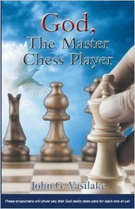 God, the Master Chess Player – John G. Vasilake | Chess on the net | Scoop.it