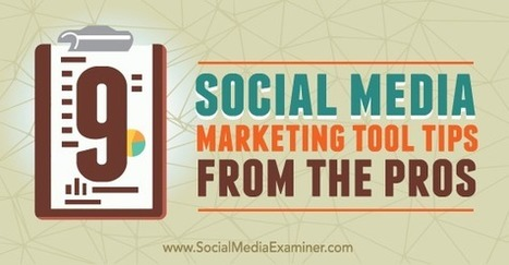 9 Social Media Marketing Tool Tips From the Pros | Your Treasure Chest of Secret Knowledge To Outperform Digital | Scoop.it