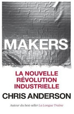 Makers, la nouvelle révolution industrielle | Mon moleskine | Scoop.it