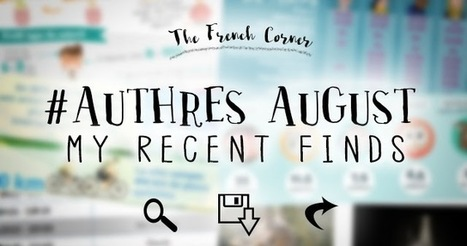 The French Corner: #Authres August: My Recent Finds | Strictly pedagogical | Scoop.it