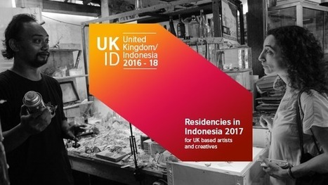 Open Call - Residency Opportunities in Indonesia 2017 | British Council | Artist Opportunities | Scoop.it