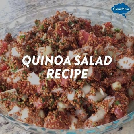 Quinoa Salad Recipe | CloudMom | My Parenting Tips | Scoop.it