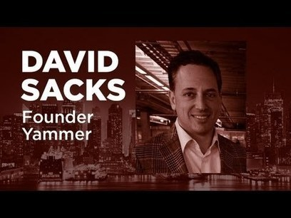 David Sacks Founder of Yammer- TWiST#354|ThisWeekIn | Social in the Workplace | Scoop.it