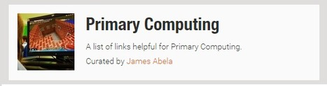 Primary Computing - A list of links helpful for Primary Computing. Curated by James Abela | iPads in Education | Scoop.it