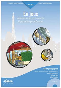 En jeux [guide pédagogique + livre de l'apprenant] activités orales pour favoriser l'apprentissage du français – FLE Niveau A1 | | WEB 2.0 | Scoop.it