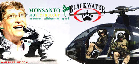Machines of War: Blackwater, Monsanto and Bill Gates | Innovative Agriculture - Agriculture 3.0 | Scoop.it