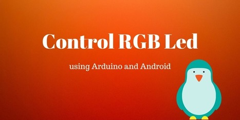 Control RGB Led remotely using Arduino and Android app | Surviving with Android | Scoop.it