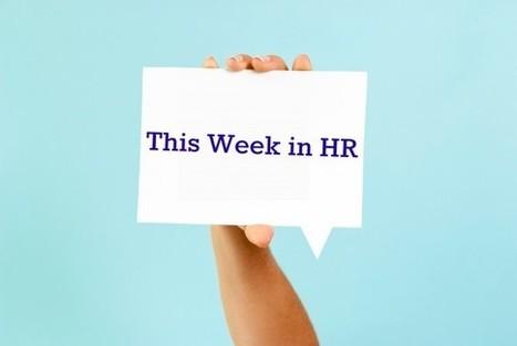 This week in HR - MonsterThinking | HR of Tomorrow | Scoop.it