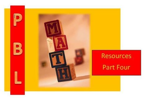 Part 4: Math and Project Based Learning… 22 Amazing Resources ... | 21st century skills | Scoop.it