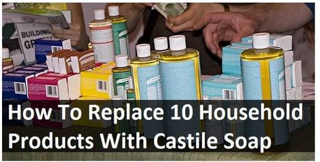 How To Replace 10 Household Products With Castile Soap | Eco awareness | Scoop.it