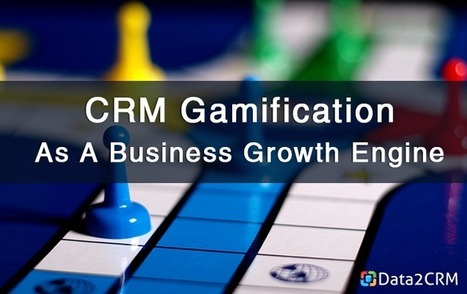CRM Gamification As A Business Growth Engine | CRM Reviews | Scoop.it