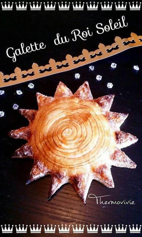 Galette du Roi Soleil - thermovivie.overblog.com | Cuisine & Déco de Melodie68 | Scoop.it