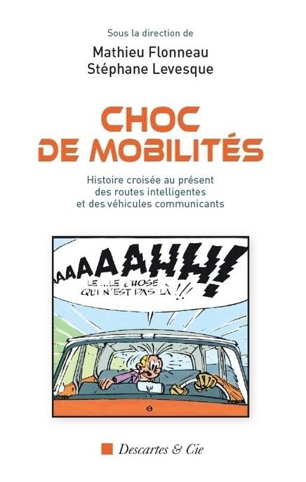 """Publication du livre """"Choc de mobilités"""" - Union Routière de France   Déplacements-mobilités   Scoop.it"""