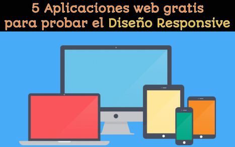 5 páginas gratis para probar cómo se ve una web en distintos dispositivos | aplicaciones web | Scoop.it