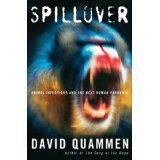 Spillover: Animal Infections and the Next Human Pandemic, by David Quammen | Creative Nonfiction : best titles for teens | Scoop.it