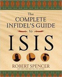 Le guide complet de l'infidèle pour comprendre Da'ech, de Robert Spencer | DECONSTRUIRE LES MYTHES | Scoop.it
