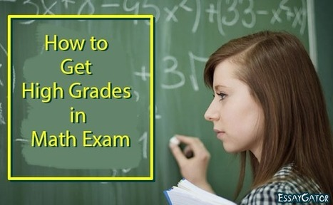 How to Get High Grades in Math Exam | Academic Writing Service | Scoop.it