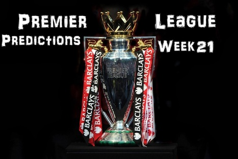 A Pint of Logic: Premier League predictions: Week 21 | Soccer | Scoop.it