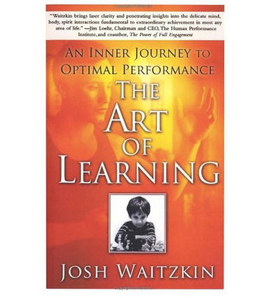 The Art of Learning: The Tool of Choice for Top Athletes, Traders, and Creatives | Self Improvement for all | Scoop.it
