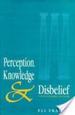 Perception, Knowledge and Disbelief | Filosofia e Oriente | Scoop.it