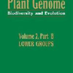 Plant Genome: Biodiversity and Evolution: Lower Groups read onlinePlant Genome: Biodiversity and Evolution: Lower Groups book downloadK. SharmaDownload here http://bookbb.be/1/books/Plant-G... | Plant Genomics | Scoop.it