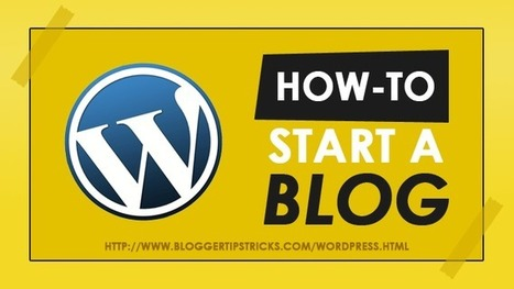 How To Start Your Own WordPress Blog - Ultimate Guide! | Tools, Tips, & Techniques for the Beginner Internet Marketer | Scoop.it