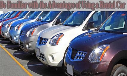 Be familiar with the advantages of using a rental car | Services | Scoop.it