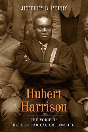 Hubert Harrison: The Voice of Early 20th Century Harlem Radicalism | Daraja.net | Scoop.it