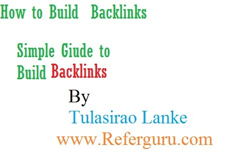 How To Build Backlinks - Simple Guide To Create Backlinks For Your Site | www.referguru.com | Scoop.it