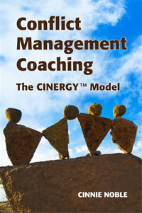 Conflict Management Coaching: The CINERGY Model™ book by Cinnie Noble | Conflict Cocaching | Scoop.it