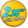 "2.25"" Promotional Pin Back Buttons"