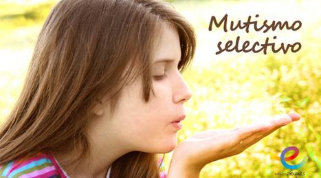 Mutismo selectivo. Problema emocional de inhibición en el habla | Recull diari | Scoop.it