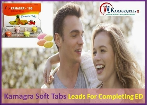 Kamagra Soft Tabs Leads For Completing ED | Health | Scoop.it