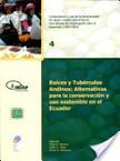 Raíces y tubérculos andinos : alternativas para la conservación y uso sostenible en el Ecuador | Plantas y alimentos | Scoop.it