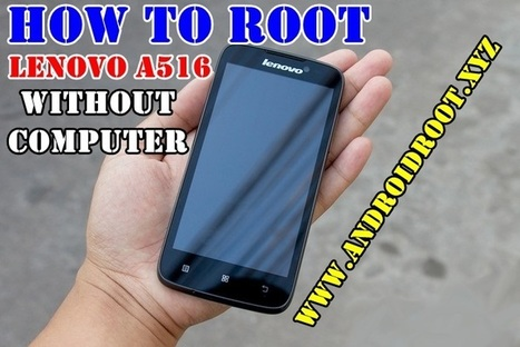 How to Root Lenovo A516 without Computer | MyTube.Pk - Videos tube | Scoop.it