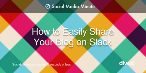 How to Add an RSS Feed to Slack [Tutorial] | RSS Circus : veille stratégique, intelligence économique, curation, publication, Web 2.0 | Scoop.it
