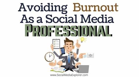 Avoiding Burnout as a Social Media Professional | Blogging | Scoop.it