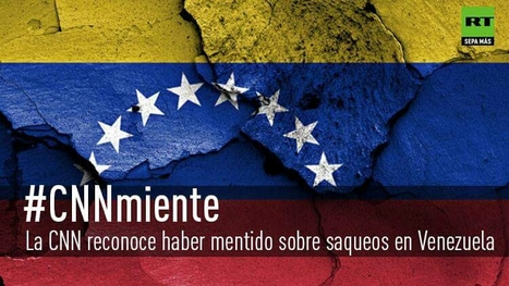 #CNNmiente sobre #Venezuela | Política & Rock'n'Roll | Scoop.it