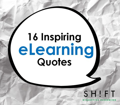 16 eLearning Quotes to Inspire You [SlideShare] | Moodle and Web 2.0 | Scoop.it